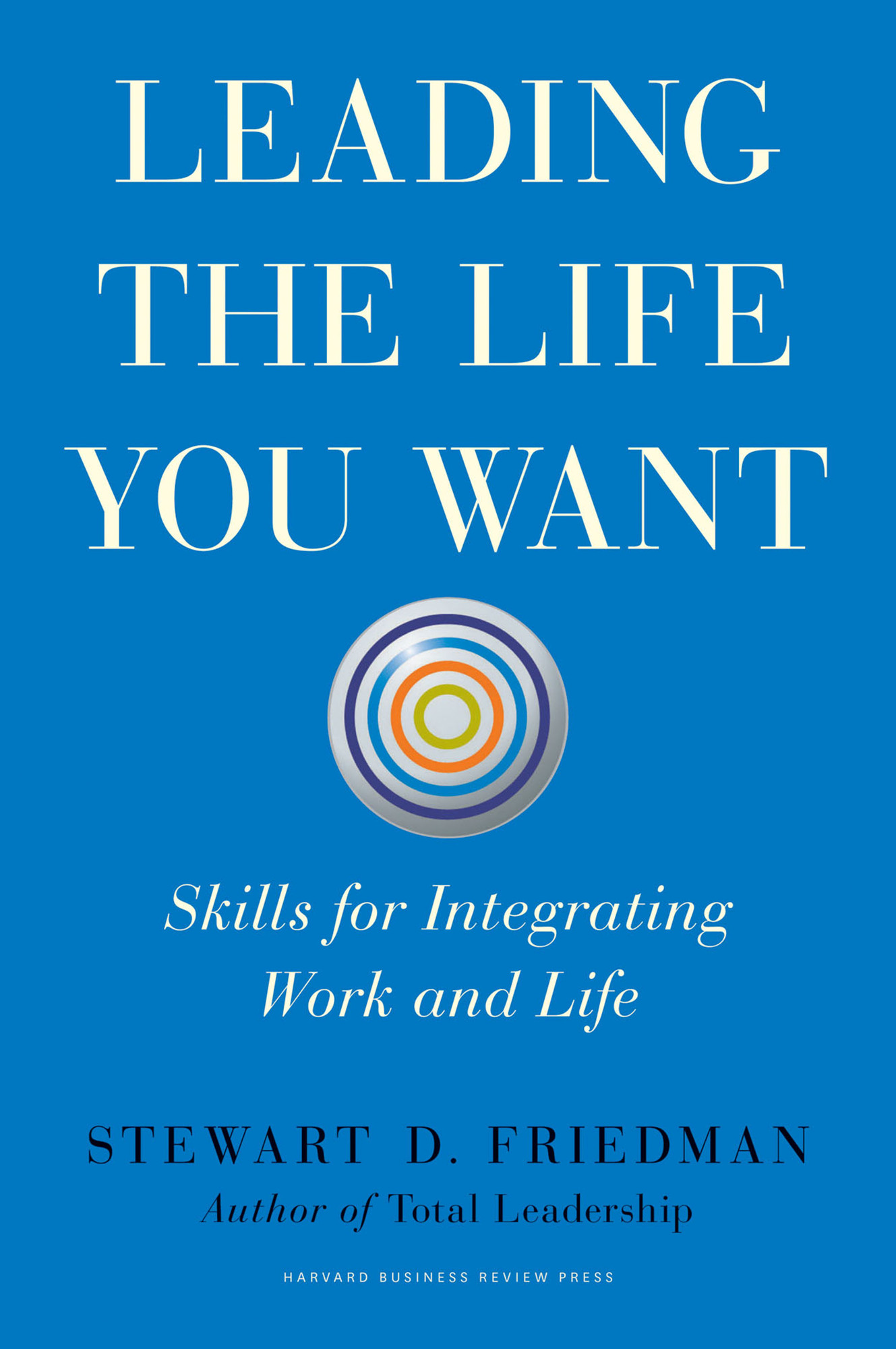 Leading the Life You Want Cover Image