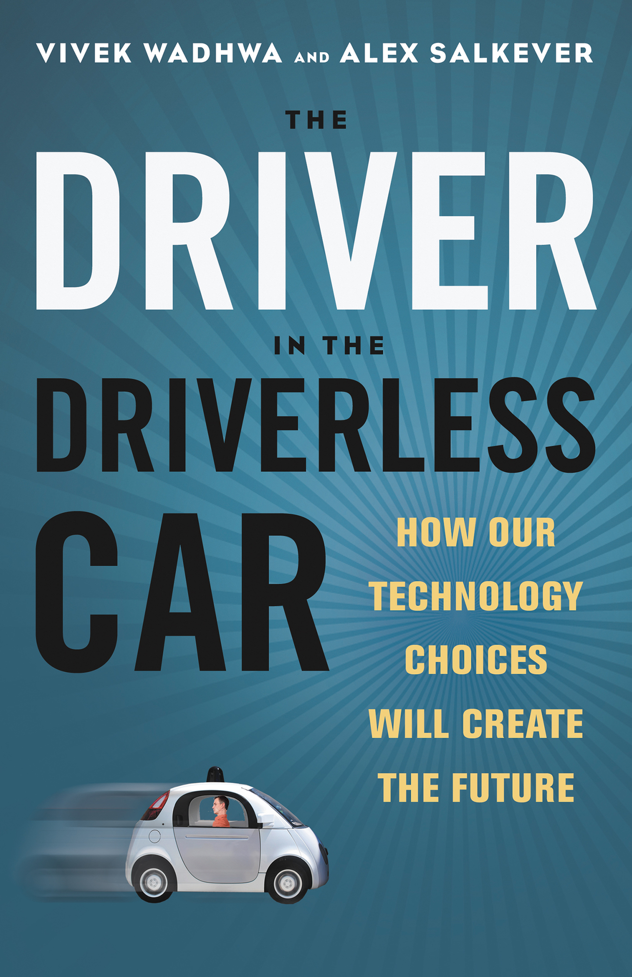 The Driver in the Driverless Car Cover Image